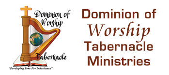 Dominion of Worship Tabernacle Ministries